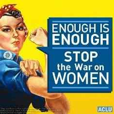 "Rosy the riveter with the sign next to her saying ""enough is enough stop the war on women"""