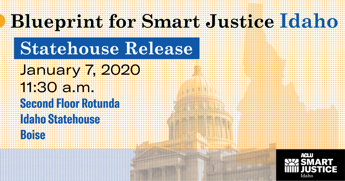 Blueprint for Smart Justice Idaho Statehouse Launch